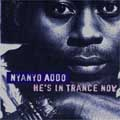 Nyanyo Addo - he's in trance now
